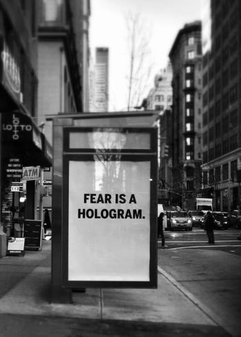 Strach jest hologramem.